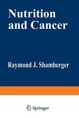 Nutrition and Cancer by Raymond Shamberger