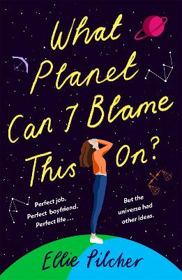 What Planet Can I Blame This On?: a hilarious, swoon-worthy romcom about following the stars book