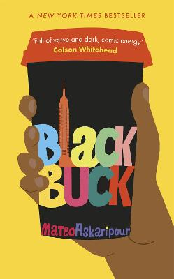 Black Buck: The 'mesmerising' New York Times bestseller by Mateo Askaripour