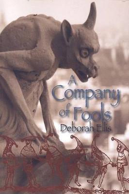A Company of Fools by Deborah Ellis