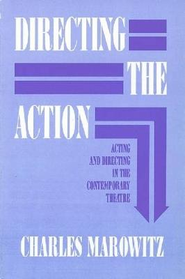 Directing the Action by Charles Marowitz