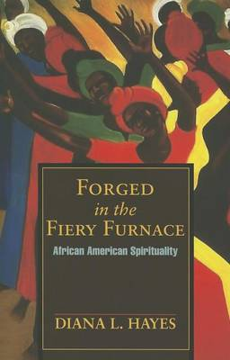 Forged in the Fiery Furnace by Diana Hayes