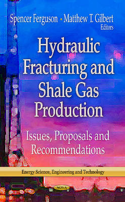Hydraulic Fracturing & Shale Gas Production by Spencer Ferguson