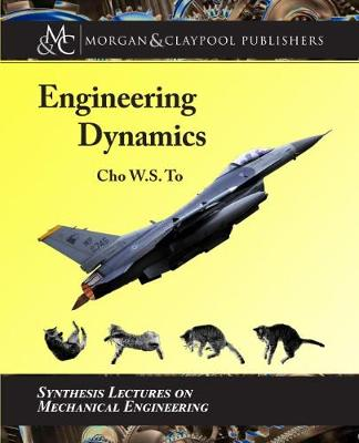 Engineering Dynamics by Cho W.S. To