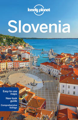 Lonely Planet Slovenia by Lonely Planet