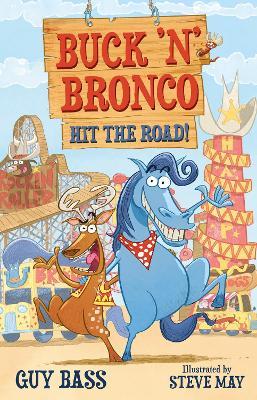 Buck 'n' Bronco: Hit the Road by Guy Bass