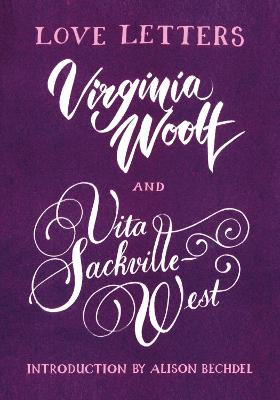 Love Letters: Vita and Virginia by Vita Sackville-West