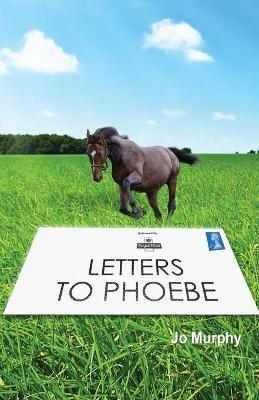 Letters to Phoebe by Jo Murphy