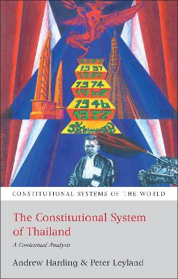 The Constitutional System of Thailand: A Contextual Analysis by Andrew Harding