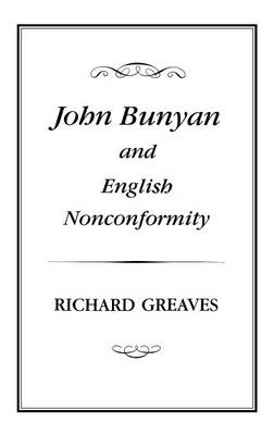 John Bunyan and English Nonconformity by Richard L. Greaves