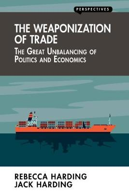 Weaponization of Trade by Rebecca Harding