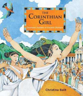 The Corinthian Girl: Champion Athlete of Ancient Olympia book
