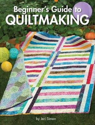 Beginner's Guide to Quiltmaking by Jeri Simon