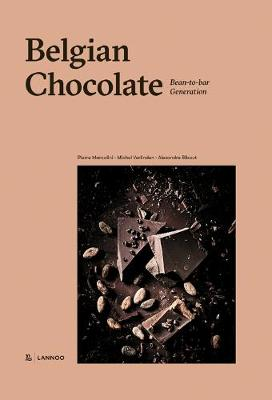 Belgian Chocolate:: Bean-to-Bar Generation by Pierre Marcolini