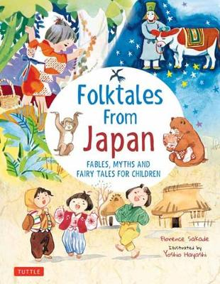 Folk Tales from Japan: Fables, Myths and Fairy Tales for Children by Florence Sakade