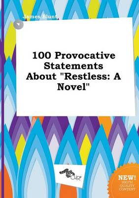 100 Provocative Statements about Restless by James Blunt