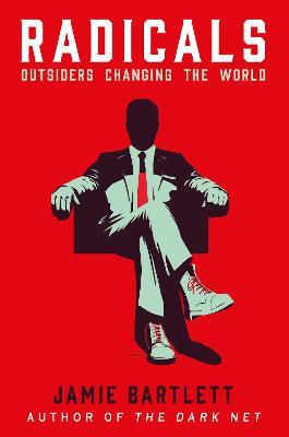 Radicals by Jamie Bartlett