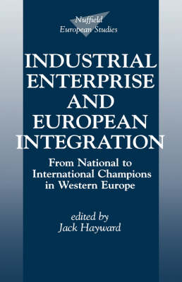 Industrial Enterprise and European Integration by Jack Hayward