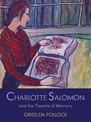 Charlotte Salomon and the Theatre of Memory book