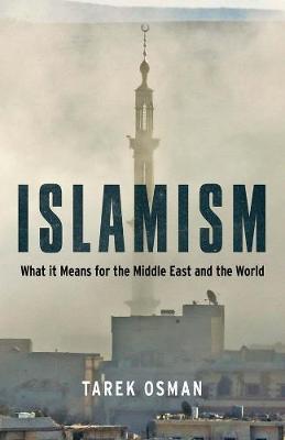Islamism by Tarek Osman