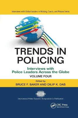 Trends in Policing: Interviews with Police Leaders Across the Globe, Volume Four by Bruce F. Baker