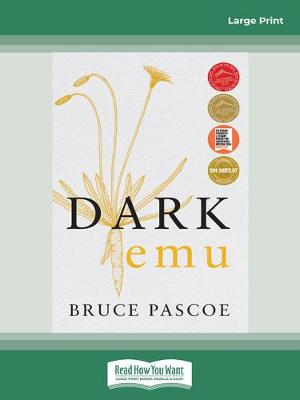 Dark Emu: Aboriginal Australia and the Birth of Agriculture, New Edition by Bruce Pascoe