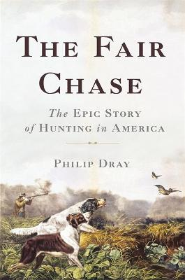 The Fair Chase by Philip Dray