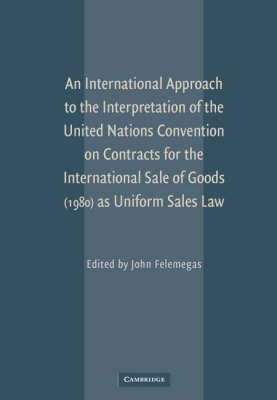 International Approach to the Interpretation of the United Nations Convention on Contracts for the International Sale of Goods (1980) as Uniform Sales Law book