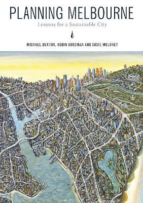 Planning Melbourne by Robin Goodman