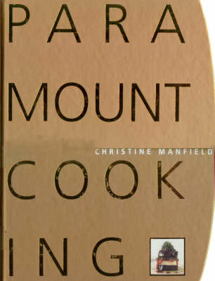 Paramount Cooking by Christine Manfield