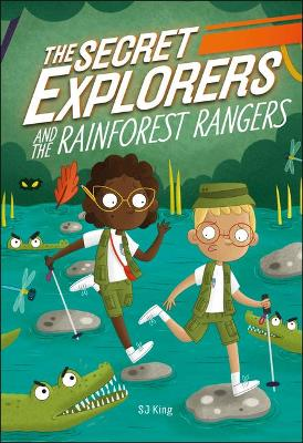 The Secret Explorers and the Rainforest Rangers by SJ King