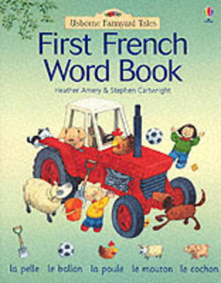 Farmyard Tales: First French Word Book by Heather Amery