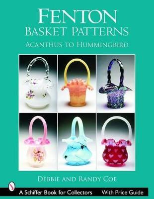 Fenton Basket Patterns by Debbie & Randy Coe