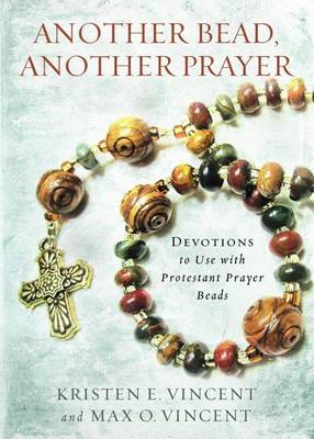 Another Bead, Another Prayer by Kristen E Vincent