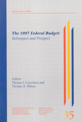 The 1997 Federal Budget by Thomas J. Courchene