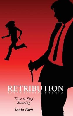 Retribution: Time to Stop Running by Tania Park