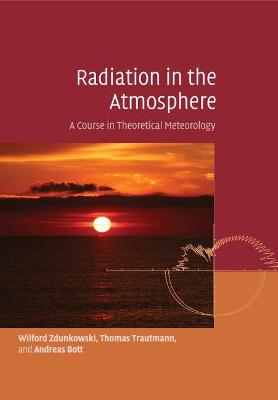 Radiation in the Atmosphere by Wilford Zdunkowski