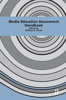 Media Education Assessment Handbook by William G. Christ