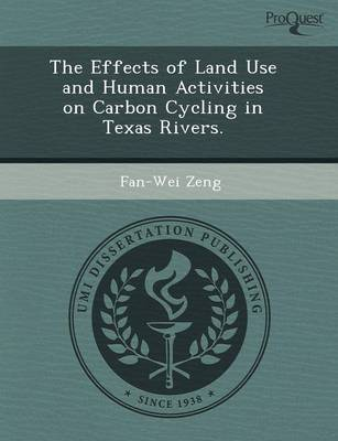The Effects of Land Use and Human Activities on Carbon Cycling in Texas Rivers by Ellis Rowan
