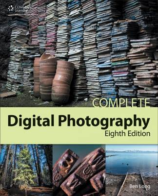 Complete Digital Photography, 8th by Ben Long