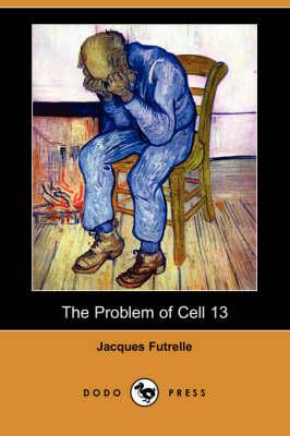 Problem of Cell 13 (Dodo Press) book