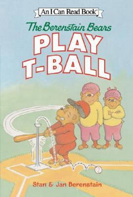 Berenstain Bears Play T-Ball by Stan Berenstain