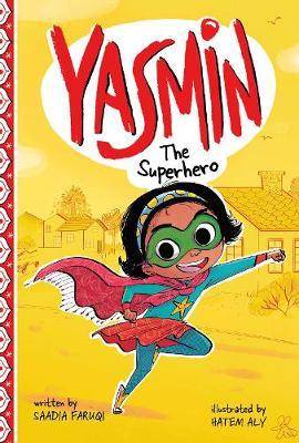 Yasmin the Superhero by Saadia Faruqi