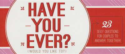 Have You Ever... Would You Like To... by Sourcebooks
