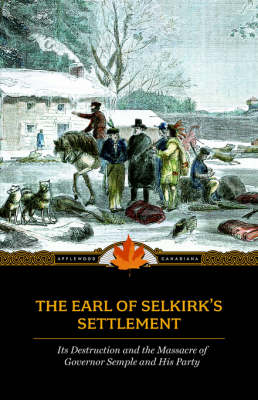 Earl of Selkirk's Settlement: Upon the Red River in North America book