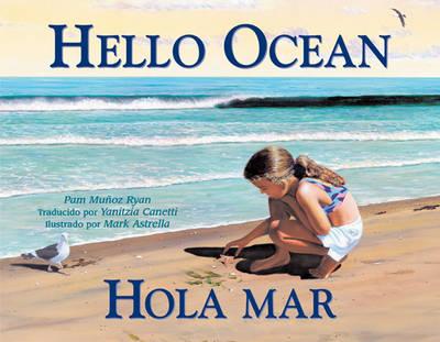 Hello Ocean/Hola Mar by Pam Munoz Ryan