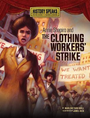 Annie Shapiro and the Clothing Workers' Strike by Marlene Targ Brill
