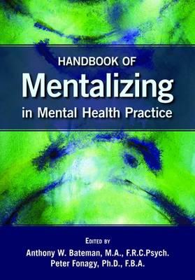 Handbook of Mentalizing in Mental Health Practice by Anthony W. Bateman