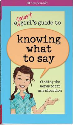 A Smart Girl's Guide to Knowing What to Say by Patti Kelley Criswell