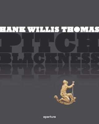 Pitch Blackness by Hank Willis Thomas
